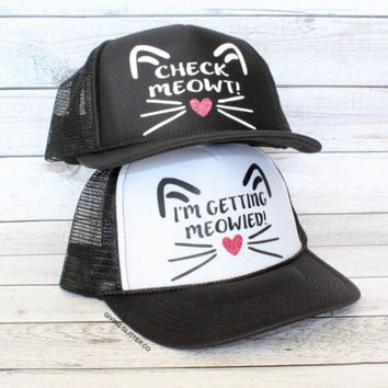 I'm Getting Meowied - Check Meowt - Bachelorette Party - Bachelorette Party Trucker Hats