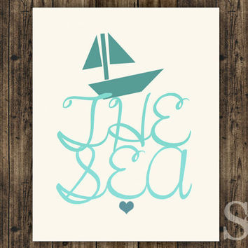 The Sea - Turquoise and Teal Poster, Nautical Wall Art, Picture, Typographic Print - 8x10