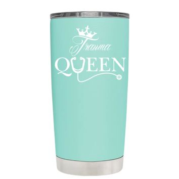 Trauma Queen Nurse on Seafoam 20 oz Tumbler Cup