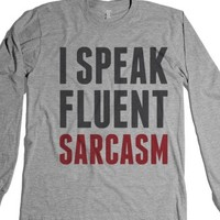 I Speak Fluent Sarcasm Long Sleeve T-Shirt Id7231457 |