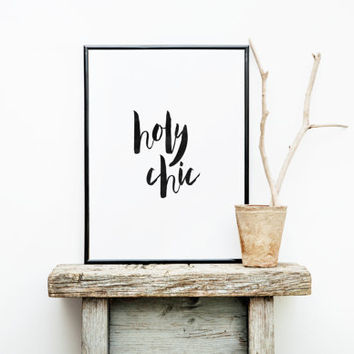 Holy chic,fashion quotes,typography quote,fashion art print,typography art,home decoe,black adn white,best words,office decor,funny quote