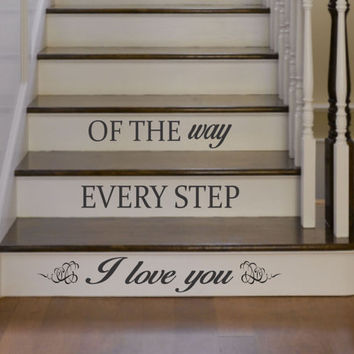 I Love You Every Step Of The Way Quote Staircase Wall Vinyl Decal Sticker Decals