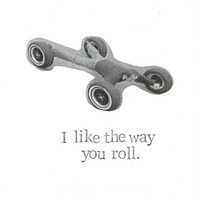 I Like The Way You Roll Card | Funny Birthday Weird Car Humor Men Dad Father's Day Pun