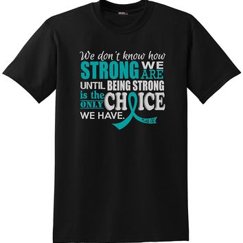 How Strong We Are Teal Ribbon T-Shirt Unisex Black w/Teal