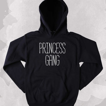 Princess Sweatshirt Princess Gang Girly Best Friends BFF Tumblr Hoodie