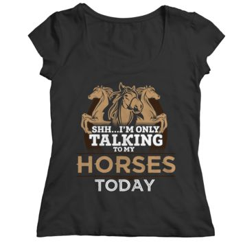 I'm Only Talking To My Horses Today