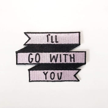 I'll Go With You Iron-On Patch