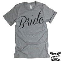 Bride T-shirt. Bachelorette Party Engagement Gift. Wedding Gift. Bridal Shower.