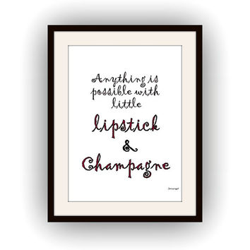 Fashion Quote, Printable vanity Wall decor, makeup decal, typography girl gift, party sign, everything is possible with lipstick n champagne