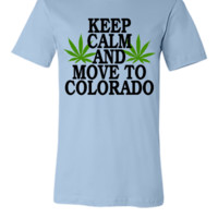 Keep Calm And Move To Colorado - Unisex T-shirt