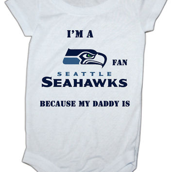 I'm a Seattle Seahawks fan because my daddy is baby Onesuit