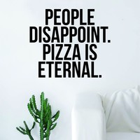 Pizza Is Eternal Quote Food Decal Sticker Vinyl Wall Room Decor Decoration Art Teen Funny