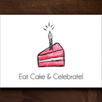 Eat Cake And Celebrate Digital Download Greeting Card