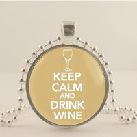 "Keep calm and drink wine, cream, 1"" glass and metal Pendant necklace Jewelry."