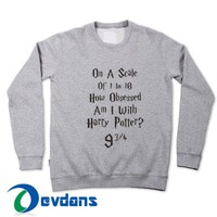 On A Scale Of 1 To 10 Sweatshirt Unisex Adult Size S to 3XL