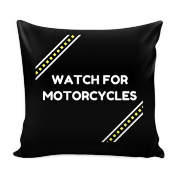 Watch for Motorcycles! Pillow Cover