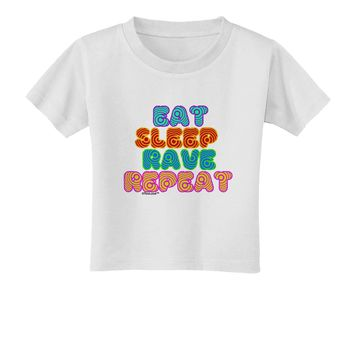 Eat Sleep Rave Repeat Hypnotic Toddler T-Shirt by TooLoud