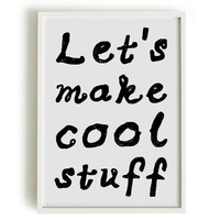 A4 Typography Poster, quote print, apartment decor, inspirational art - Let's Make Cool Stuff