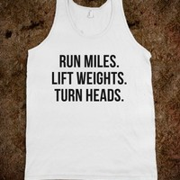 Run miles. Lift weights. Turn heads. - Coincidence