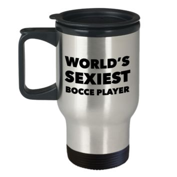 Bocce Ball Gifts World's Sexiest Boccee Player Travel Mug Stainless Steel Insulated Coffee Cup