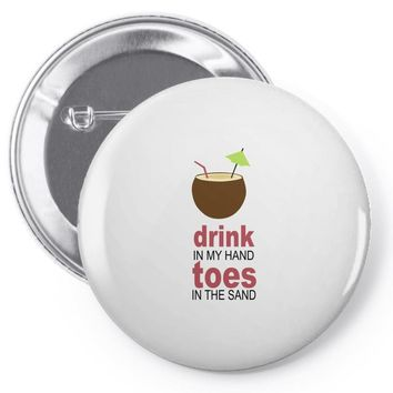 drink in my hand Pin-back button
