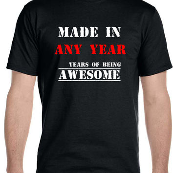 Custom Any Year, Any Age Birthday T-Shirt