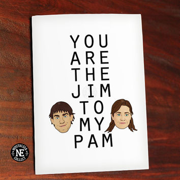 You Are the Jim to My Pam - Cute Valentine's Day Card - Love Card - Anniversary Card 4.5 X 6.25 Inches