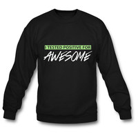 I Tested Positive For Awesome sweatshirt
