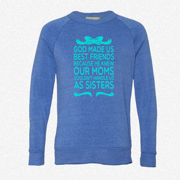 God Made Us Best Friends Because..._Rectangle fleece crewneck sweatshirt