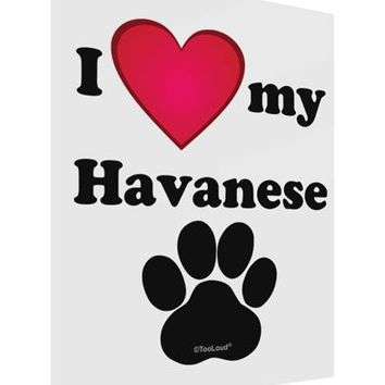 I Heart My Havanese Gloss Poster Print Portrait - Choose Size by TooLoud