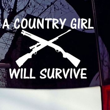 A Country Girl Will Survive White Vinyl Decal