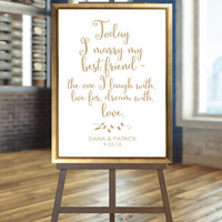 Welcome Poster - Today I Marry My Best Friend  - Various Sizes - Gold Love Letter Script - I Create and You Print