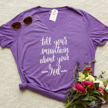 Tell Your Mountain about Your God Relaxed Ladies Vneck