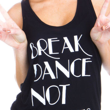 Break Dance Not Hearts Tank Top