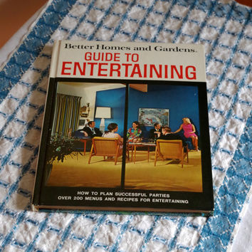Guide To Entertaining / Better Homes And Gardens 1972- How To Serve & Entertain Mid-Century Style- Vivid Color Photography Retro Mad Men Era