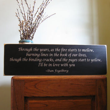 Through the years as the fire starts to mellow wood sign, wedding gift, anniversary gift signs