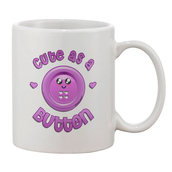 Cute As A Button Smiley Face Printed 11oz Coffee Mug