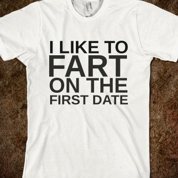 I Like To Fart On The First Date