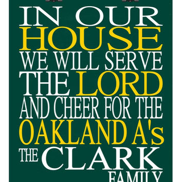 In Our House We Will Serve The Lord And Cheer for The Oakland A's personalized print - Christian gift sports art - multiple sizes