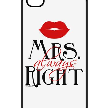 Matching Husband and Wife Designs - Mrs Always Right iPhone 4 / 4S Case  by TooLoud