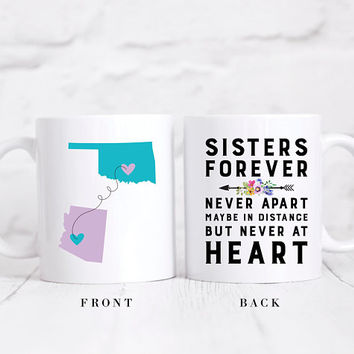 Long Distance State Coffee Mug, Custom States Mug, State To State Mug, Sisters Forever Never Apart Maybe In Distance But Never At Heart