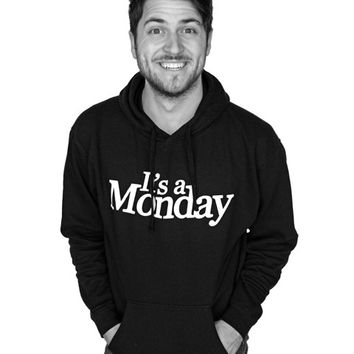 IT'S A MONDAY HOODIE