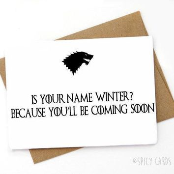 Game Of Thrones Is Your Name Winter Coming Soon Funny Anniversary Card Valentines Day Card FREE SHIPPING