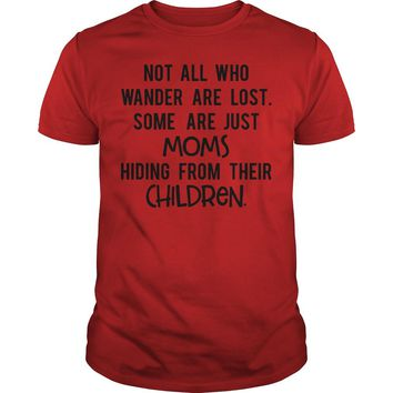 Not all who wander are lost some are just Moms hiding from their Children Premium Fitted Guys Tee