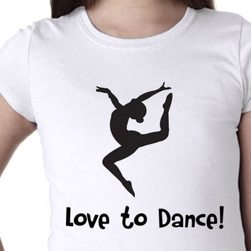 Love to Dance // Girls Tee Shirts T Shirts // Multi Colors and Sizes Available