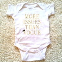 More issues than Vogue graphic baby clothing for newborn, 6 months, 12 months, and 18 months  funny graphic baby Onesuit