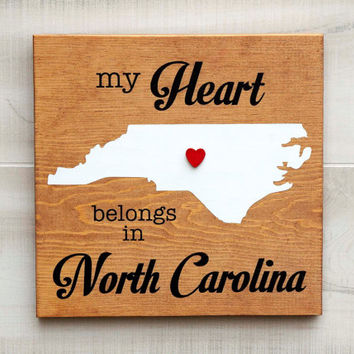 North Carolina or Any US state shape wood sign wall art - My Heart Belongs in NC. 6 stain colors. Country Chic, Rustic, Cabin, Wedding Decor