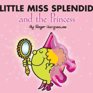 Little Miss Splendid and the Princess (Mr. Men and Little Miss)