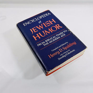 Encyclopedia of Jewish Humor Henry D. Spalding 1976 Hardcover Jewish Jokes From Biblical Times to the Modern Age