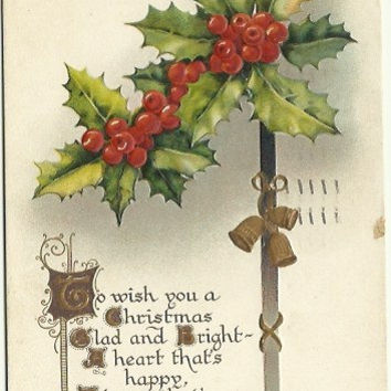 """Antique Postcard """"To wish you a Christmas Glad and Bright - A heart that's happy A heart that's..."""" Holly with Bells B.B. London Series 1914"""